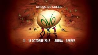 Cirque du Soleil - OVO - GENEVA