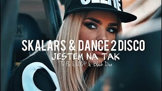 Skalars & Dance 2 Disco - Jestem Na Tak (Tr!Fle & LOOP & Black Due REMIX) NOWOŚĆ DISCO POLO 2019