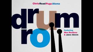 Chris Read & Pugs Atomz feat. Wes Restless - Drum Roll (Sup Nasa Instrumental)