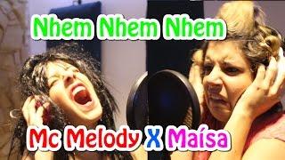 Nhem Nhem Nhem - Maísa X Mc Melody (Paródia)