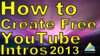 How to create good, free,  & simple YouTube intros! 2013