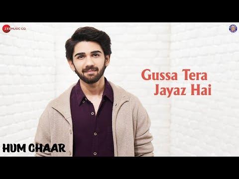 HUM CHAAR: GUSSA TERA JAYAZ HAI LYRICS – Sameer Khan & Asees Kaur  2019