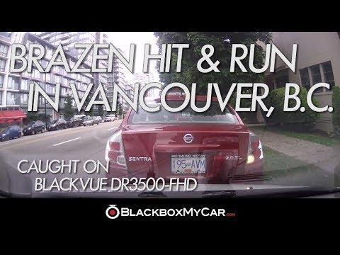 Brazen Hit and Run in Vancouver, B.C. - BlackboxMyCar