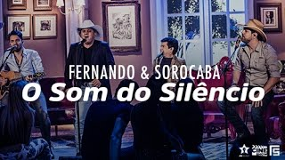 Fernando & Sorocaba - O Som do Silêncio part. Rionegro & Solimões | DVD Anjo De Cabelos Longos