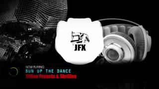 Dillon Francis, Skrillex - Bun Up the Dance