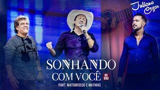 Juliano Cezar feat. Matogrosso & Mathias - Sonhando Com Você (DVD Minha História) [Vídeo Oficial]