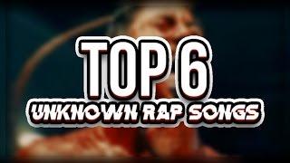 Top 6 Best Unknown Rap Songs