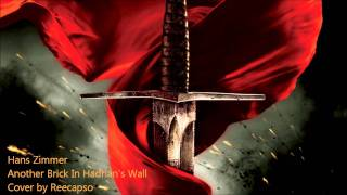 King Arthur Soundtrack - Another Brick In Hadrian's Wall [Cover]