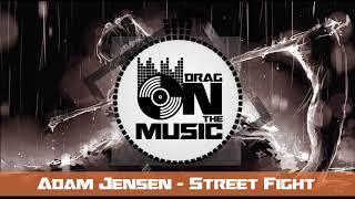 【Rock】Adam Jensen - Street Fight