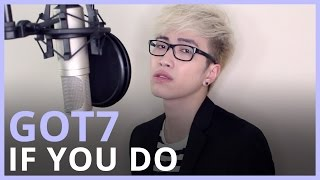 [COVER] GOT7 - If You Do (니가 하면)