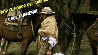 Por el Honor del Gaucho | Saul Huenchul