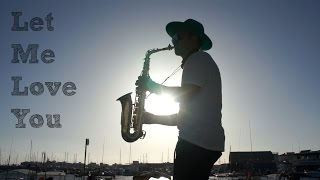 Dj Snake Feat. Justin Bieber - Let Me Love You (Sax Cover) (Sax Cover)