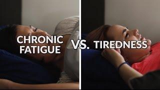 Chronic Fatigue Vs. Tiredness