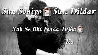 Sun Soniye Suna Dil Ka status song