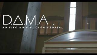 D.A.M.A  - C.C. OLGA CADAVAL
