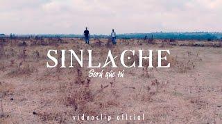Sinlache - Será que tú (Videoclip Oficial)