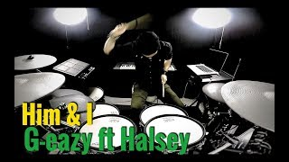 G-eazy & Halsey - Him & I - Drum Remix