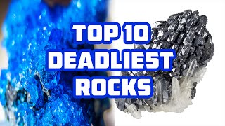 TOP 10 Most Deadly Rocks & Minerals in the world - Deadliest rocks !