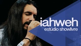 """Eterno Deus"" - Iahweh no Estúdio Showlivre 2014"