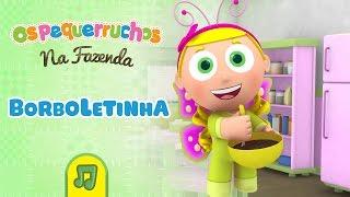 Os Pequerruchos - Borboletinha [DVD Na Fazenda]