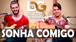 SONHA COMIGO - Zé Neto & Cristiano (Cover por D'Lucca & Gabriel)