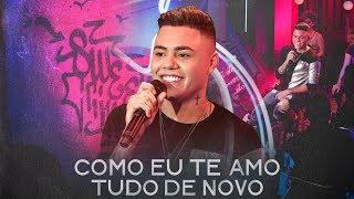 Felipe Araújo - Como Eu Te Amo / Tudo De Novo - #PorInteiro
