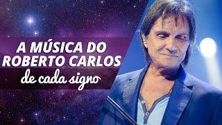 A música do Roberto Carlos de cada signo