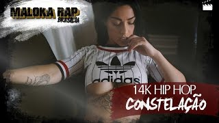 【14K Hip Hop - Constelação (🎬 WebClipe 2017)】