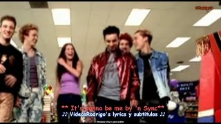 N Sync - It's Gonna be me [Subtitulado en Español - Ingles] Video Oficial