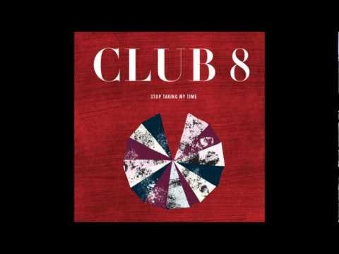 club-8-stop-taking-my-time-frompop2top
