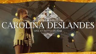 Carolina Deslandes - Live at Festas do Mar '13   Cascais