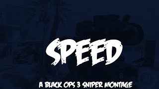 """Speed""   BO3 Sniper Monatge   HoPe Sniper Clan Recruitments Available"