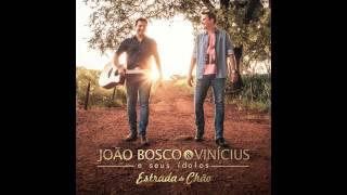 09 - João Bosco e Vinicius - Em Algum Lugar Do Passado (CD Estrada de Chão 2015)