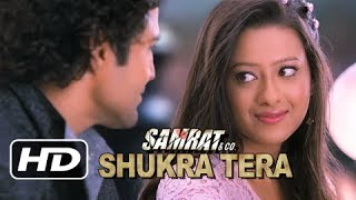 Download Shukra Tera Song from Samrat & Co. Movie