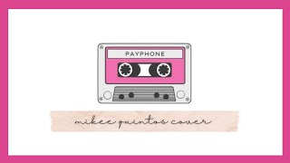 Payphone cover -Mikee Quintos