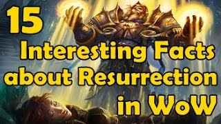 15 Interesting Facts about Resurrection in WoW