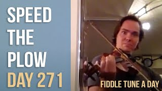 Speed the Plow - Fiddle Tune a Day - Day 271