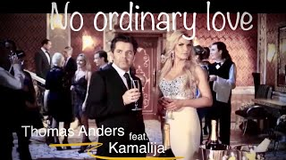 [Official Video] Thomas Anders feat. Kamaliya - No Ordinary Love