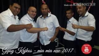 Gipsy Kajkos -mia mia new 2017
