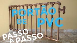 COMO FAZER PORTÃO CERCA OU GRADE DE TUBO DE PVC