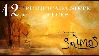 Salmo 12 Purificada siete Veces