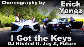 DJ Khaled - I Got the Keys ft. Jay Z, Future | Choreography by: Erick Yanez | Dance