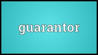 Guarantor Meaning