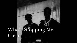 Who's Stopping Me- Big Sean & Metro Boomin' Clean Version