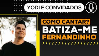 Batiza-me -FERNANDINHO Cover + Tutorial VOCATO #151