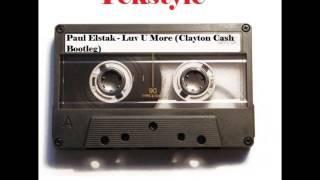 Paul Estak -  Luv U More (Clayton Cash Bootleg)