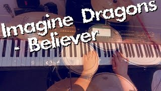 Imagine Dragons – Believer (instrumental cover: piano and drum)