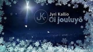 Oi jouluyö - Jyri Kallio