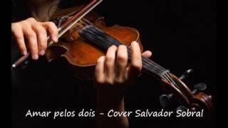 Amar pelos dois - Salvador Sobral -  Roger Ferreira (Cover)