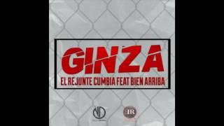 El Rejunte Cumbia Ft. Bien Arriba - Ginza (LoNuevo2016)
